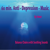 60 min. Anti-Depression-Music / Balance Chakra with Soothing Sounds