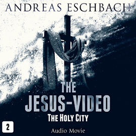 Hörbuch The Holy City (The Jesus-Video 2)  - Autor Andreas Eschbach   - gelesen von Schauspielergruppe