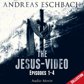 Hörbuch The Jesus-Video Collection: Episodes 01-04  - Autor Andreas Eschbach   - gelesen von Schauspielergruppe