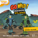 Mission Gilatier (Go Wild - Mission Wildnis 21)