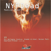 VX (NYPDead - Medical Report 5)