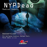 Wassernixen (NYPDead - Medical Report 6)