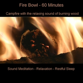 Hörbuch Campfire With Fire Bowl - 60 Minutes For Sound Meditation, Relaxation & Restful Sleep  - Autor Anke Moehlmann   - gelesen von Diverse