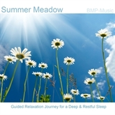 Summer Meadow: Guided Relaxation Journey for a Deep & Restful Sleep