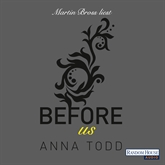Hörbuch After: Before us (After 5)  - Autor Anna Todd   - gelesen von Martin Bross