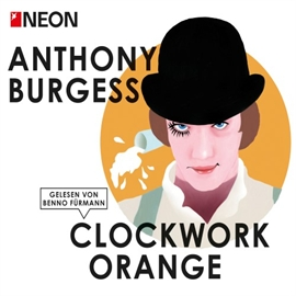 Hörbuch Clockwork Orange  - Autor Anthony Burgess   - gelesen von Benno Fürmann