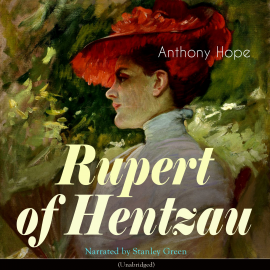 Hörbuch Rupert of Hentzau  - Autor Anthony Hope   - gelesen von Stanley Green