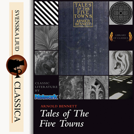 Hörbuch Tales of the Five Towns  - Autor Arnold Bennet   - gelesen von Martin Clifton