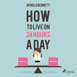 Hörbuch How to Live on 24 Hours a Day  - Autor Arnold Bennett.   - gelesen von Paul Darn