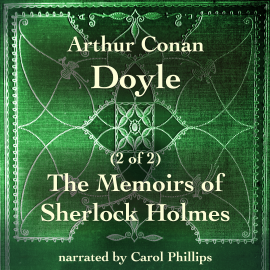 Hörbuch The Memoirs of Sherlock Holmes (2 of 2)  - Autor Arthur Conan Doyle   - gelesen von Carol Phillips