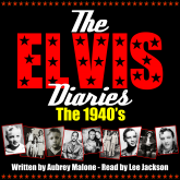 The Elvis Diaries - The 1940's