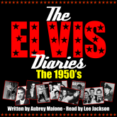The Elvis Diaries - The 1950's