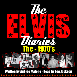 Hörbuch The Elvis Diaries - The 1970's  - Autor Aubrey Malone   - gelesen von Lee Jackson