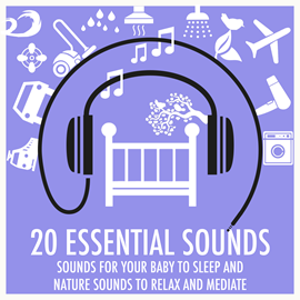 Hörbuch Sounds for Your Baby to Sleep and Nature Sounds to Relax and Meditate  - Autor Baby Sleep Baby Sounds   - gelesen von Nature Love Sound Collective