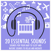 Sounds for Your Baby to Sleep and Nature Sounds to Relax and Meditate