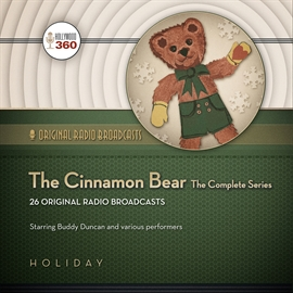 Hörbuch The Cinnamon Bear  - Autor A Hollywood 360 collection   - gelesen von Schauspielergruppe