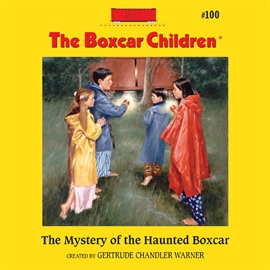 Hörbuch The Mystery of the Haunted Boxcar  - Autor Aimee Lilly   - gelesen von Gertrude Warner