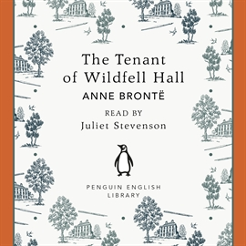 Hörbuch The Tenant of Wildfell Hall  - Autor Anne BrontĂ«   - gelesen von Juliet Stevenson