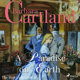 Hörbuch A Paradise on Earth (The Pink Collection 16)  - Autor Barbara Cartland   - gelesen von Anthony Wren