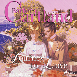 Hörbuch Journey to Love (The Pink Collection 37)  - Autor Barbara Cartland   - gelesen von Anthony Wren