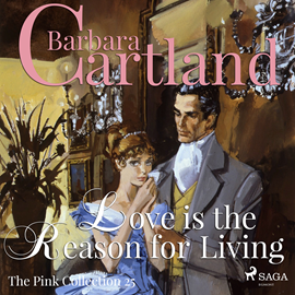 Hörbuch Love is the Reason for Living (The Pink Collection 25)  - Autor Barbara Cartland   - gelesen von Anthony Wren