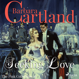 Hörbuch Seeking Love (The Pink Collection 36)  - Autor Barbara Cartland   - gelesen von Anthony Wren