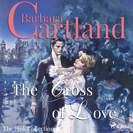 Hörbuch The Cross of Love (The Pink Collection 1)  - Autor Barbara Cartland   - gelesen von Anthony Wren