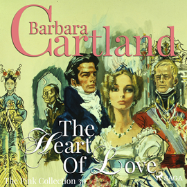 Hörbuch The Heart of Love (The Pink Collection 30)  - Autor Barbara Cartland   - gelesen von Anthony Wren