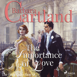 Hörbuch The Importance of Love (The Pink Collection 38)  - Autor Barbara Cartland   - gelesen von Anthony Wren