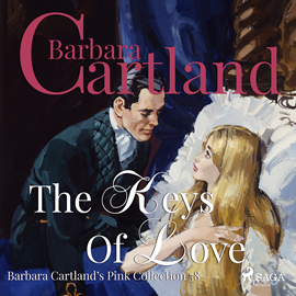 Hörbuch The Keys of Love  (Barbara Cartland's Pink Collection 58)  - Autor Barbara Cartland   - gelesen von Anthony Wren