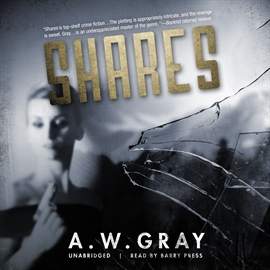 Hörbuch Shares  - Autor A.W. Gray   - gelesen von Barry Press