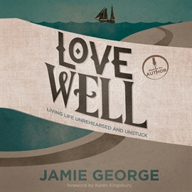 Hörbuch Love Well  - Autor Brandon Batchelar   - gelesen von Jamie George