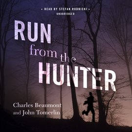 Hörbuch Run from the Hunter  - Autor Charles Beaumont;John Tomerlin   - gelesen von Stefan Rudnicki