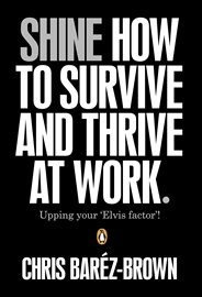 Hörbuch SHINE: How to Survive and Thrive at Work  - Autor Chris Barez-Brown