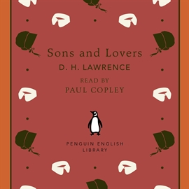 Hörbuch Sons and Lovers  - Autor D. H. Lawrence   - gelesen von Paul Copley
