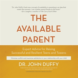 Hörbuch The Available Parent  - Autor Dr. John Duffy   - gelesen von David Colacci