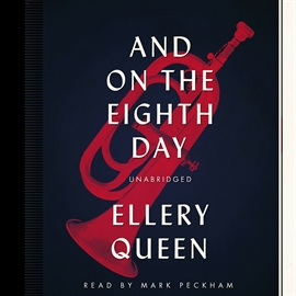 Hörbuch And on the Eighth Day  - Autor Ellery Queen   - gelesen von Mark Peckham