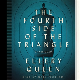 Hörbuch The Fourth Side of the Triangle  - Autor Ellery Queen   - gelesen von Mark Peckham