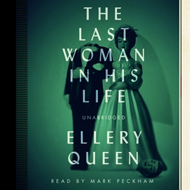 Hörbuch The Last Woman in His Life  - Autor Ellery Queen   - gelesen von Mark Peckham