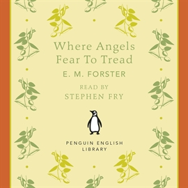 Hörbuch Where Angels Fear to Tread  - Autor E. M. Forster   - gelesen von Stephen Fry