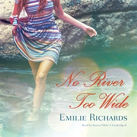 Hörbuch No River Too Wide  - Autor Emilie Richards   - gelesen von Karen White