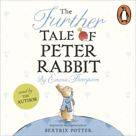 Hörbuch The Further Tale of Peter Rabbit  - Autor Emma Thompson   - gelesen von Emma Thompson