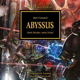 Hörbuch The Horus Heresy 08: Abyssus  - Autor Ben Counter   - gelesen von Tom Jacobs