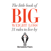 The Little Book Of Big Weight Loss - 31 Rules to Live By