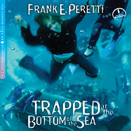 Hörbuch Trapped at the Bottom of the Sea  - Autor Frank Peretti   - gelesen von Frank Peretti