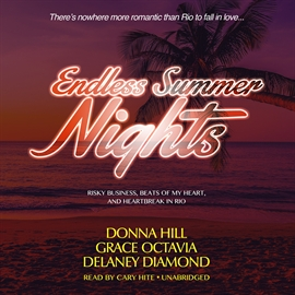 Hörbuch Endless Summer Nights  - Autor Grace Octavia;Donna Hill;Delaney Diamond   - gelesen von Cary Hite