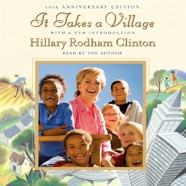 Hörbuch It Takes a Village  - Autor Hillary Rodham Clinton   - gelesen von Hillary Rodham Clinton