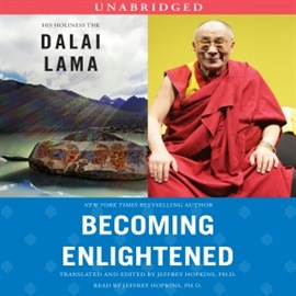 Hörbuch Becoming Enlightened  - Autor His Holiness the Dalai Lama   - gelesen von Jeffrey, Ph.D. Hopkins