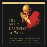 Hörbuch The Art of Happiness at Work  - Autor His Holiness the Dalai Lama