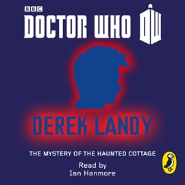 Hörbuch Doctor Who: The Mystery of the Haunted Cottage  - Autor Derek Landy   - gelesen von Ian Hanmore
